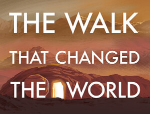 The Walk That Changed the World