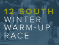 12 South Warm Up Race